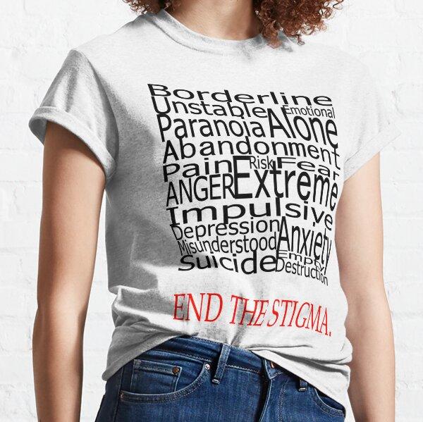 End The Stigma - Borderline Personality Disorder Classic T-Shirt