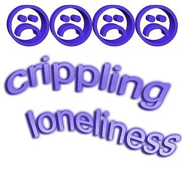 Crippling lonliness by GlasgowMerch