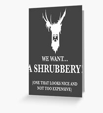 Bring Us A Shrubbery Greeting Card