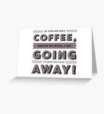 Coffee, wine and bacon Greeting Card