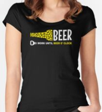 I Work Until Beer O Clock Women's Fitted Scoop T-Shirt
