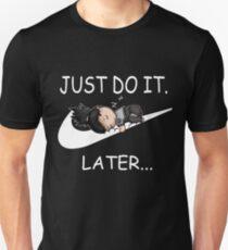 Shikamaru - Just do it later shirt hoodie sweater mug T-Shirt