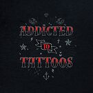 Addicted to Tattoos by capdeville13