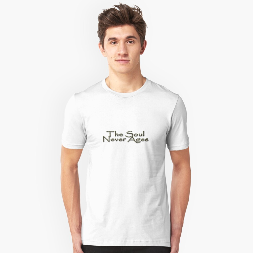 The Soul Never Ages Unisex T-Shirt Front