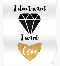 Ich WILL DIAMONDS NICHT WILL ICH LIEBE Poster