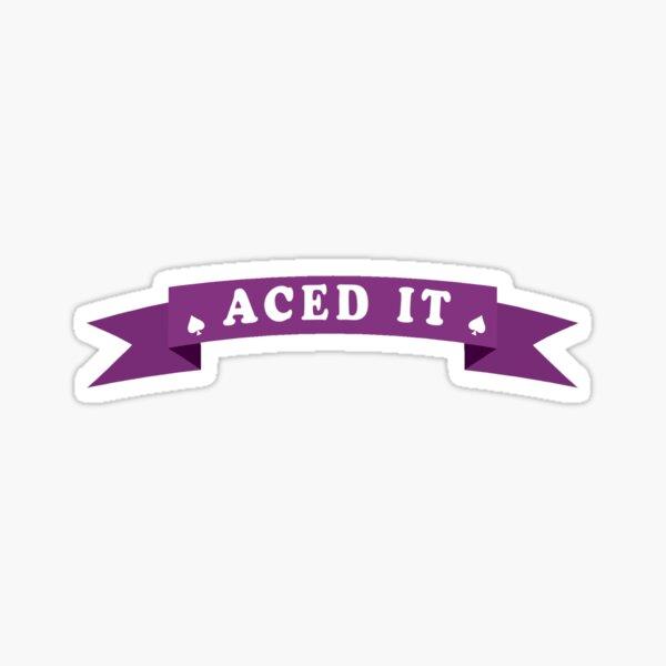 Aced it Sticker
