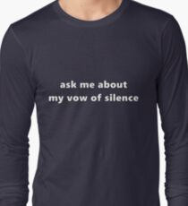 Ask Me About.. My Vow Of Silence T-Shirt
