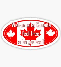 Welcome to Canada - Feel Free to be Yourself Bumper Sticker Sticker