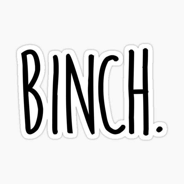 Binch. Sticker