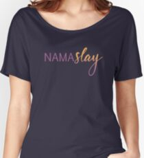 NamaSLAY Women's Relaxed Fit T-Shirt