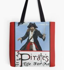 It's a Pirate's Life For Me! Tote Bag