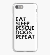Eat Sleep Rescue Dogs Repeat T-Shirt Gift For Animal Lover Shelter Worker Funny iPhone Case/Skin