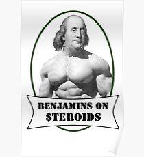 Benjamins on Steroids Poster