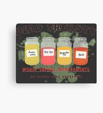 Dead Thirsty Canvas Print