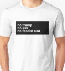 No Trump, No kkk, No fascist USA T-Shirt