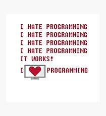 I HATE PROGRAMMING Photographic Print