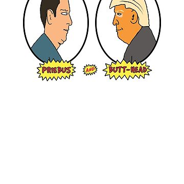 'Murica's Priebus And Butt-Head by teepub