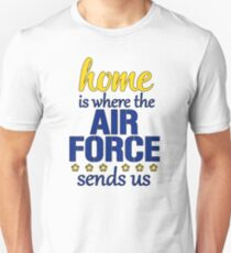 Home is Where the Air Force Sends Us, United States Air Force Unisex T-Shirt