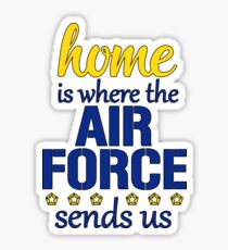 Home is Where the Air Force Sends Us, United States Air Force Sticker