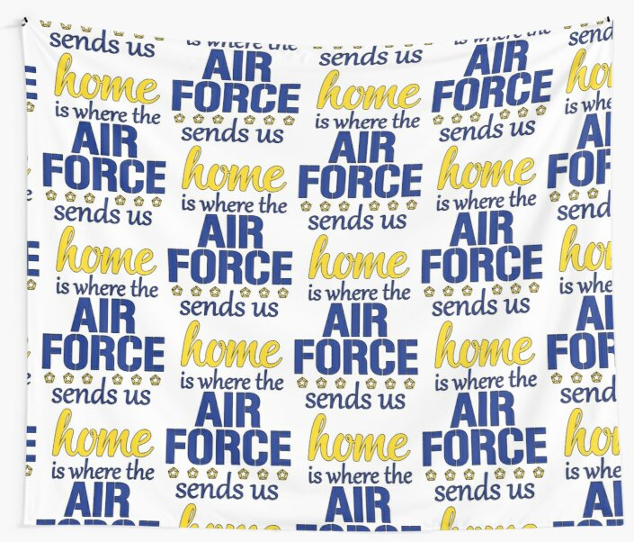 Home is Where the Air Force Sends Us, United States Air Force by AnnabelsBelongs