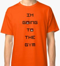 I'm Going to the Gym (Pokemon) Classic T-Shirt