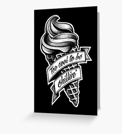 Too Cool... black and white Greeting Card