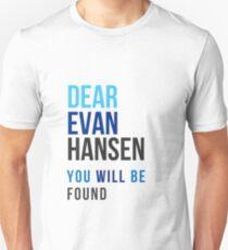 Dear Evan Hansen- You Will Be Found Unisex T-Shirt