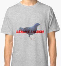 BiRbs - LEMME SMASH bird meme Classic T-Shirt