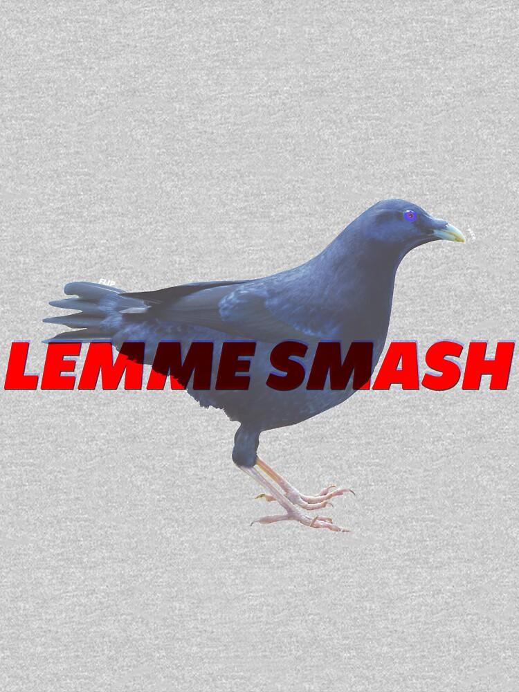"""""""BiRbs - LEMME SMASH bird meme"""" T-shirt by BestTails ..."""