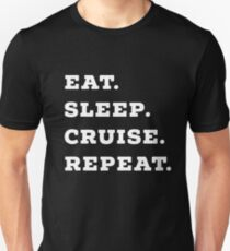 Eat, Sleep, Cruise, Repeat Cruise Ship Accessory  Unisex T-Shirt