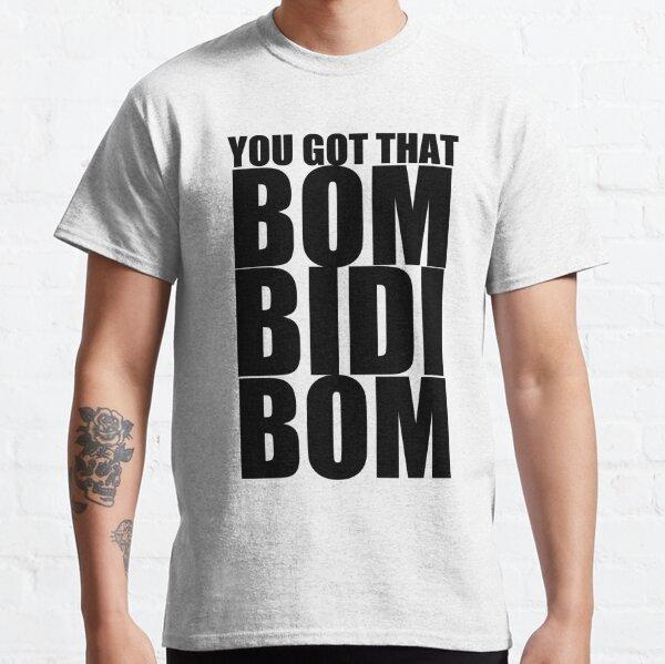 Bidi Bidi Bom Bom T Shirts Redbubble