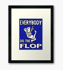 Do the FLOP! Framed Print