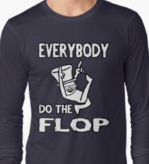 Do the FLOP! Long Sleeve T-Shirt