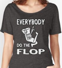 Do the FLOP! Women's Relaxed Fit T-Shirt