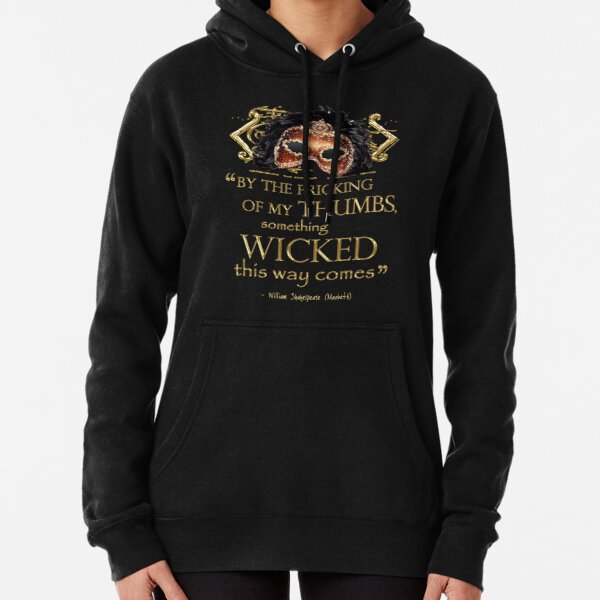 "Shakespeare Macbeth ""Something Wicked"" Quote Pullover Hoodie"