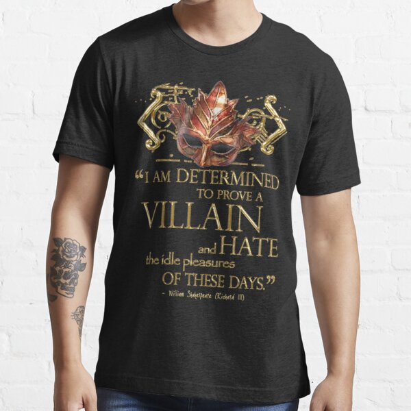 Shakespeare Richard III Villain Quote Essential T-Shirt
