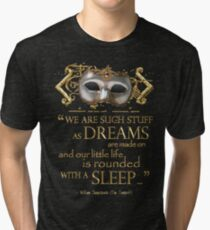Shakespeare The Tempest Dreams Quote Tri-blend T-Shirt
