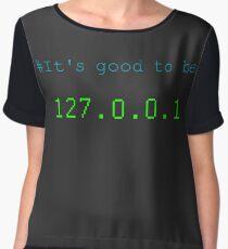 It's good to be 127.0.0.1 Women's Chiffon Top