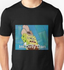Im Dirty Dan Unisex T-Shirt