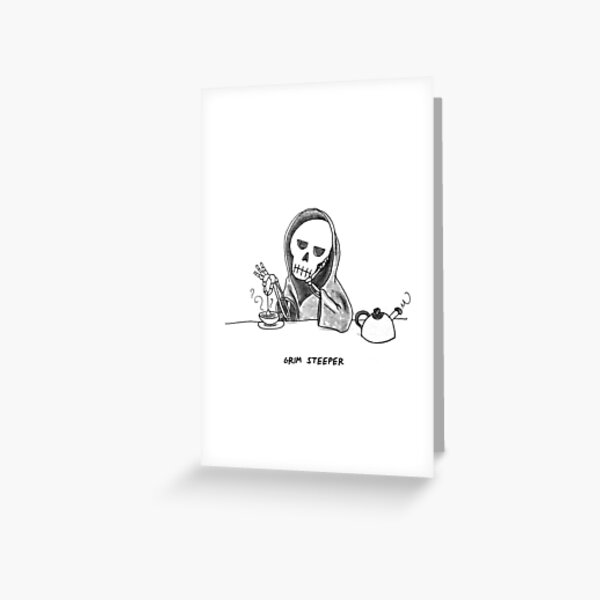 Grim Steeper Greeting Card