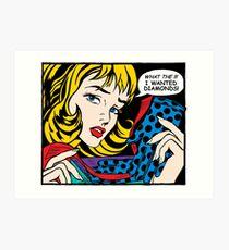 Pop Art - 'Was zum !!! Ich wollte Diamanten ' Kunstdruck