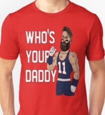Whos your daddy! T-Shirt
