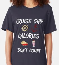 Cruise Ship Calories Don't Count Cruise Ship Accessories Slim Fit T-Shirt