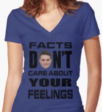 Facts Don't Care About Your Feelings 6 Women's Fitted V-Neck T-Shirt