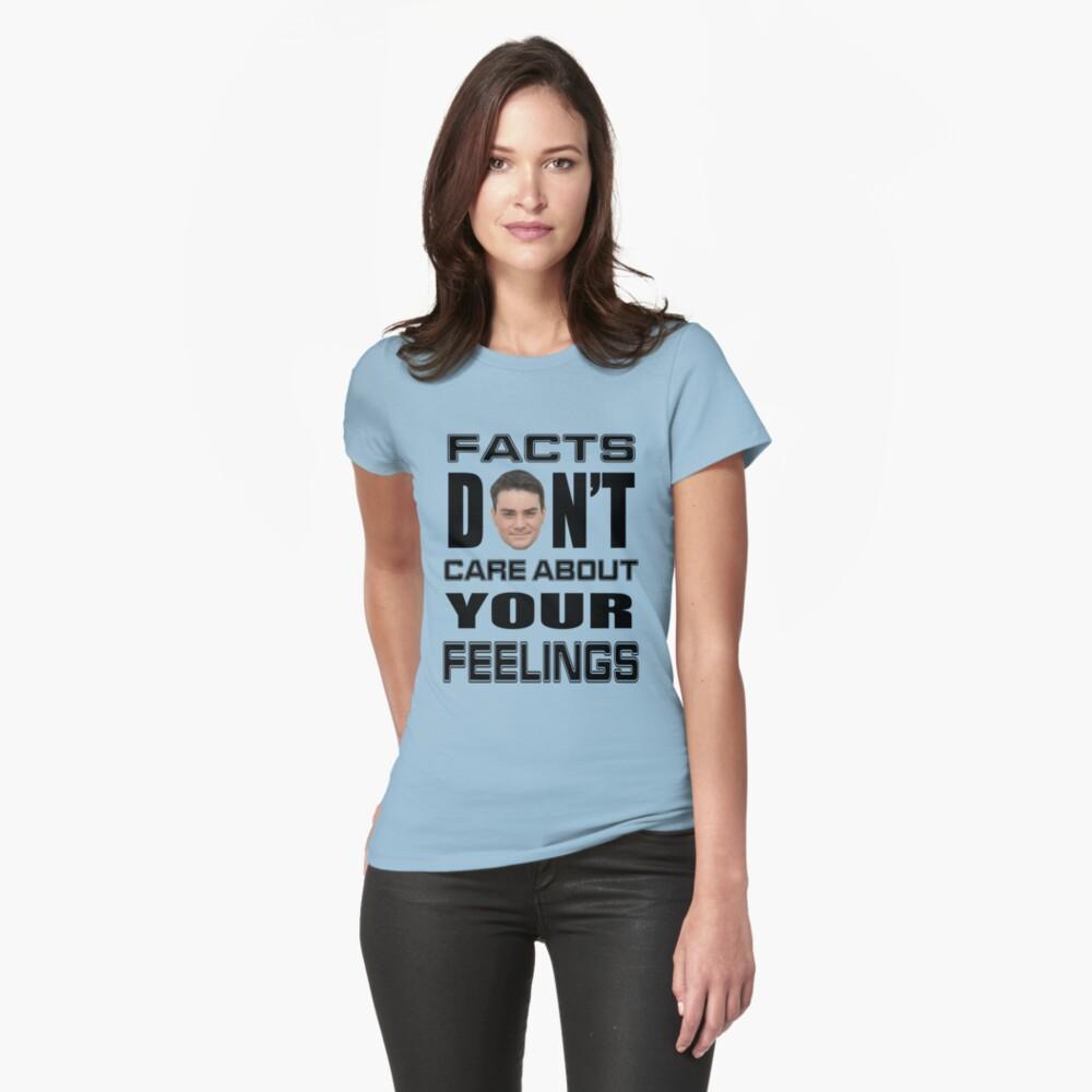 Tatsachen kümmern sich nicht um deine Gefühle 6 Tailliertes T-Shirt