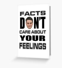 Facts Don't Care About Your Feelings 6 Greeting Card