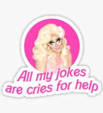 Trixie Mattel Jokes - Rupaul's Drag Race Sticker