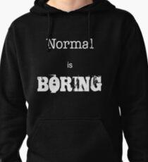 Normal Is Boring - Black Background Pullover Hoodie