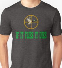 If It Flies It Dies T-Shirt