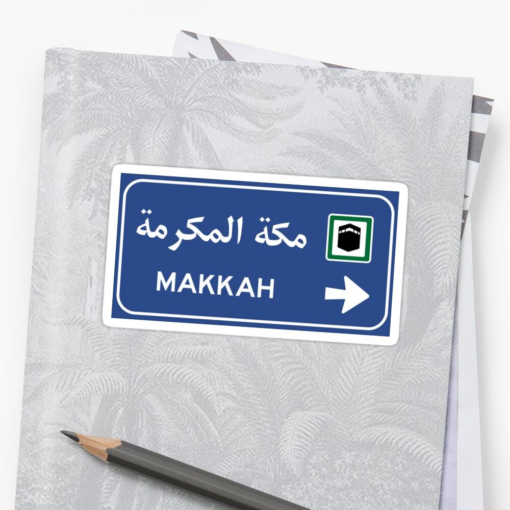 Mecca Road Sign, Saudi Arabia by worldofsigns